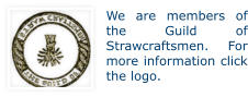 We are members of the Guild of Strawcraftsmen. For more information click the logo.